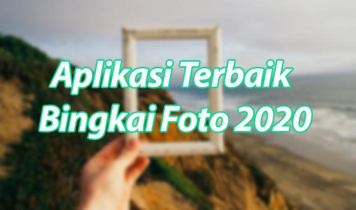 Aplikasi Terbaik Bingkai Foto 2020