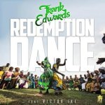 "Frank Edwards: New Independence Song ""Redemption Dance"" MP3"