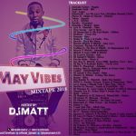 "Latest Naija ""May Vibes"" Mixtape 2018 – DJ Matt"