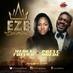 [Naija Gospel Song] Mercy Chinwo – EZE (ft. Preye Odede)