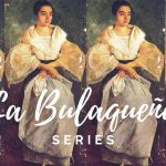 La Bulaqueña (The Bulacan Woman): Great Women of Bulacan (Series Part 1)