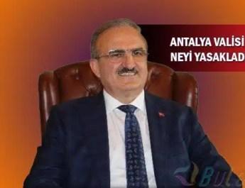 Antalya Valisi Yasakladı!