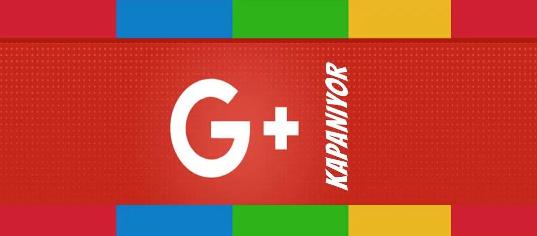 google+ kapanıyor