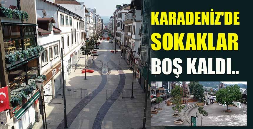 Karadeniz'de Sokaklar Boş Kaldı