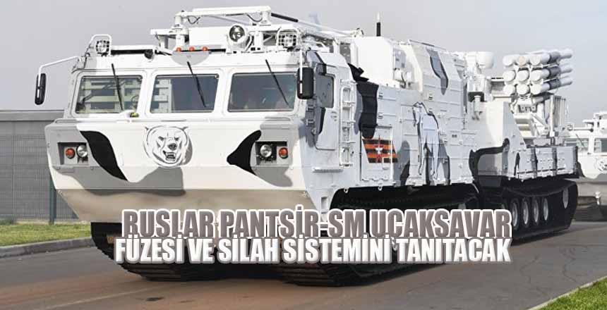 Ruslar, Pantsir-SM uçaksavar füze ve silah sistemini tanıtacak