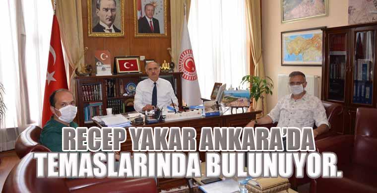 Yakar Ankara'da Temaslarında Bulunuyor.