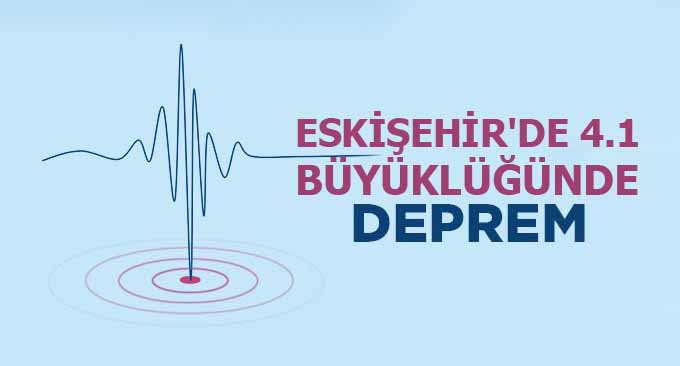 Eskişehir'de 4.1 Büyüklüğünde Deprem!