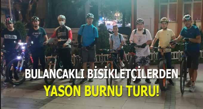 Bulancaklı bisikletçilerden Yason Burnu turu!
