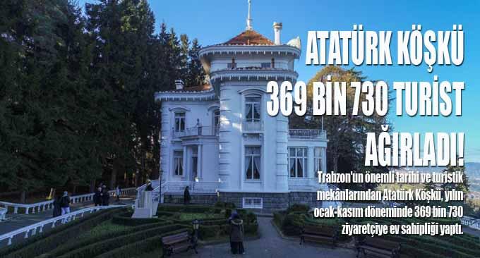 Atatürk Köşkü 369 Bin 730 Turist Ağırladı!