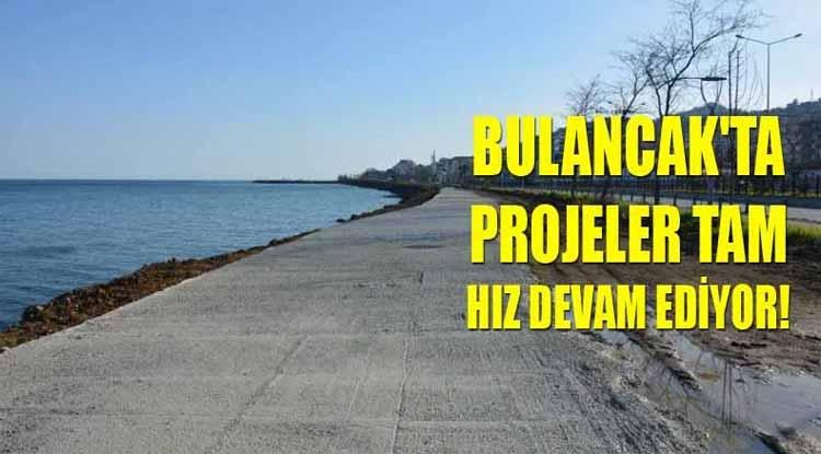 Bulancak'ta, Projeler tam hız devam ediyor!