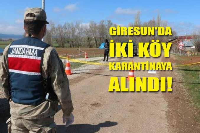 Giresun'da iki köy karantinaya alındı!