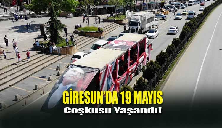 Giresun'da 19 Mayıs Coşkusu Yaşandı!