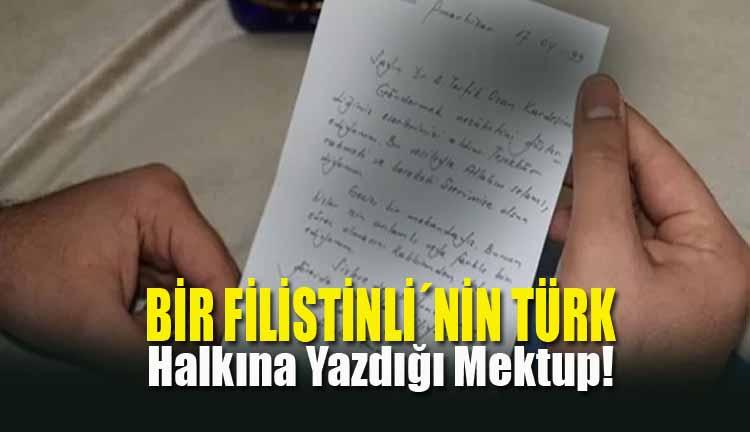 Bir Filistinli´nin Türk halkına yazdığı mektup!