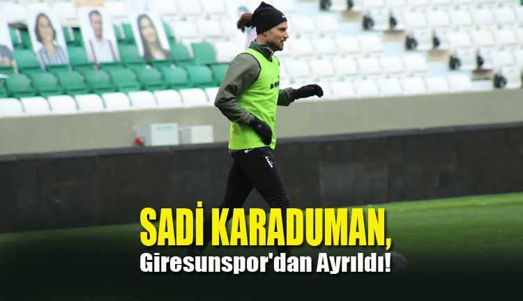 Sadi Karaduman, Giresunspor'dan Ayrıldı!