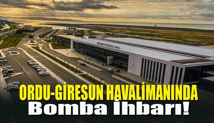 Ordu-Giresun Havalimanında Bomba İhbarı!