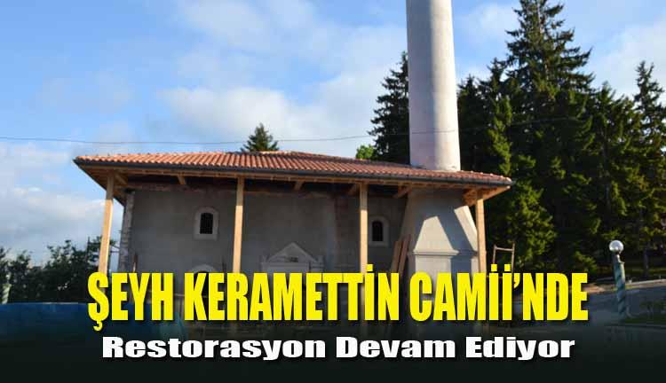 Şeyh Keramettin Camii'nde Restorasyon Devam Ediyor