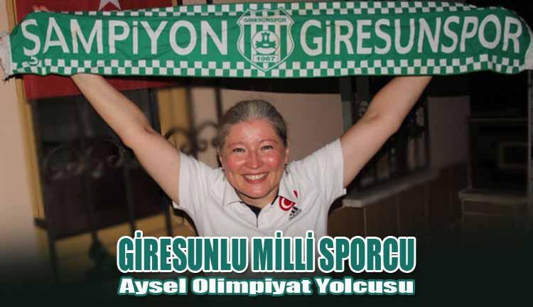 Giresunlu Milli Sporcu Aysel Olimpiyat Yolcusu