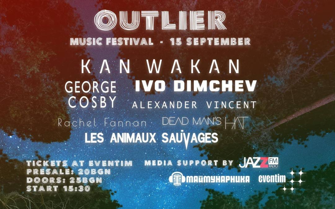 Outlier Music Festival – 15-ти септември, София
