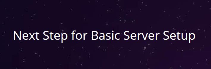 Next Step for Basic Server Setup
