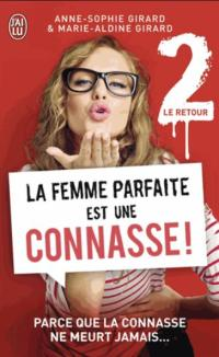 Girard, Anne-Sophie & Marie-Aldine - La femme parfaite est une connasse 2 Le retour