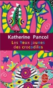 Pancol, Katherine - Les Yeux Jaunes des Crocodiles