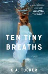 Tucker, K.A. - Ten Tiny Breaths