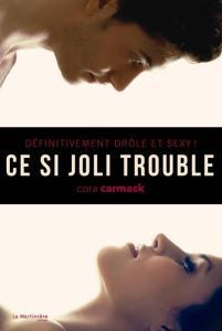Carmack, Cora - Ce si joli trouble