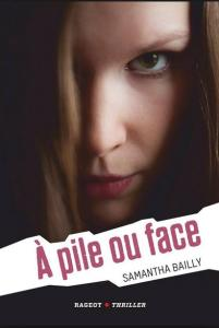 Bailly, Samantha - A pile ou face