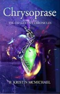 McMichael, B. Kristin - Chalcedony Chronicles 2 - Chrysoprase