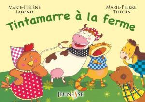 02 - Lafond, Marie-Hélène - Tintamarre à la ferme