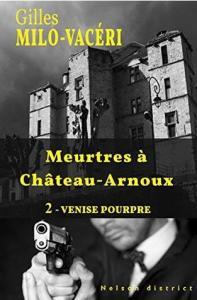 04 - Milo-Vacéri, Gilles - Meurtres à Château-Arnoux #2 - Venise Pourpre