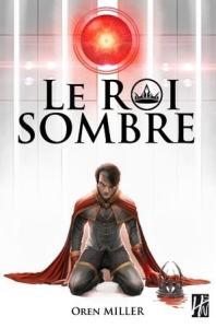 Miller, Oren - Le Roi Sombre