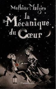 02 - Malzieu, Mathias - La mécanique du coeur