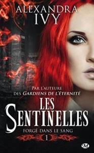 04 - Ivy, Alexandra - Les Sentinelles #1 - Forgé dans le Sang