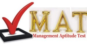 Management Aptitude Test 2017-18 (MAT) Examination Dates, Admit Card and Cut-Off