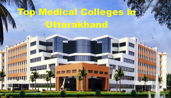 top-medical-colleges-in-uttarakhand-complete-information