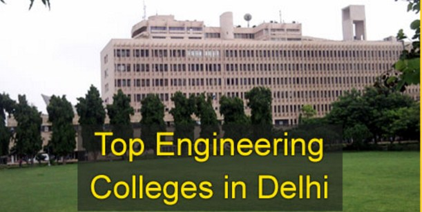 Delhi Top Engineering Colleges 2017-18: Admission, Fees Structure, Placement Information