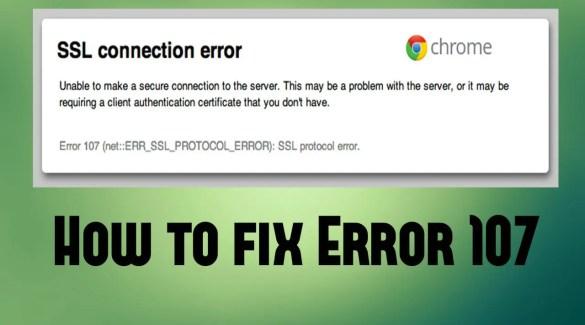 How to fix Error 107 SSL Protection Error on Windows