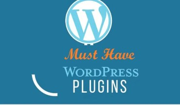 Top 10 Must Have WordPress Plugins in 2017