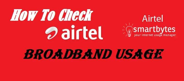 How To Check AirTel Broadband Usage