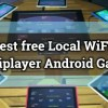 10 Best free Local WiFi Multiplayer Android Games