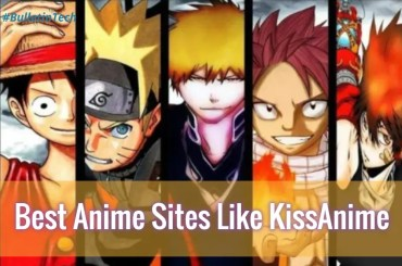 10 Top KissAnime Alternatives | Best Anime Sites Like KissAnime
