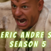 THE ERIC ANDRE SHOW SEASON 5