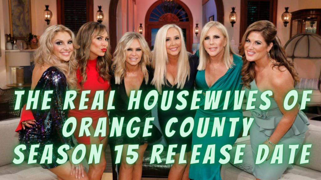 The Real Housewives of Orange County Season 15 release date
