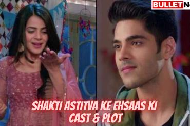 Shakti Astitva Ke Ehsaas Ki Cast & Plot
