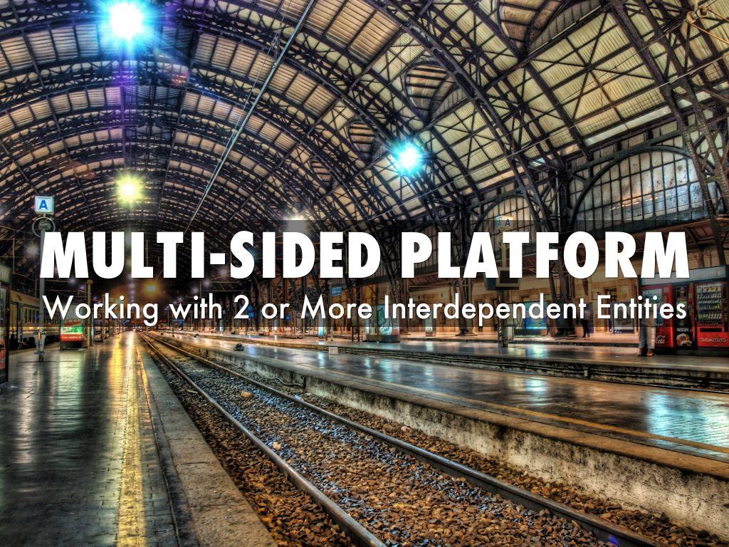 Multi sided platform