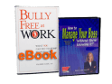 Bully Free at Work (eBook) & How to Manage Your Boss (2 CD Set)