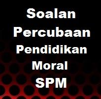Soalan Percubaan Pendidikan Moral Spm 2017 Pahang Jawapan Bumi