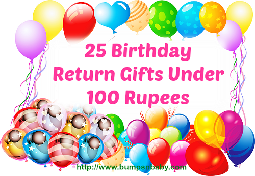 Birthday Return Gifts Under 100 Rupees Editors Note I Take This Opportunity To Give Anjana My Heartfelt Belated Wishes It Was Her On