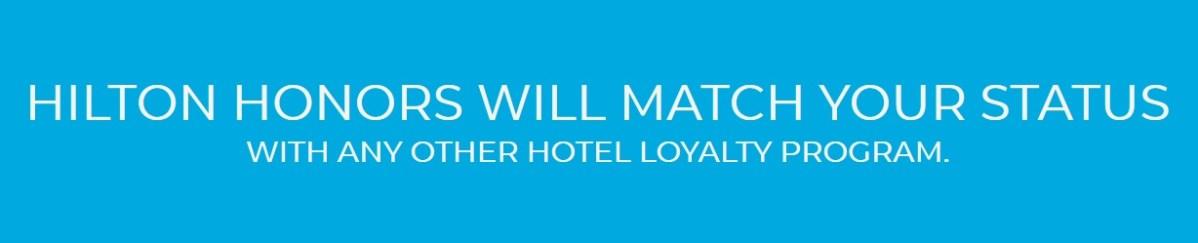 Hilton Honors Status Match Challenge 2018 ihg rewards club starwood preferred guest spg world of hyatt marriott rewards choice privileges